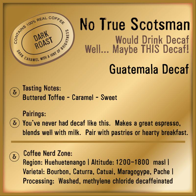 No True Scotsman Guatemala Decaf